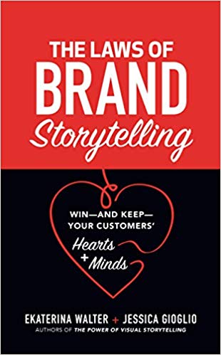 The Laws of Brand Storytelling, Ekaterina Walter, Jessica Gioglio